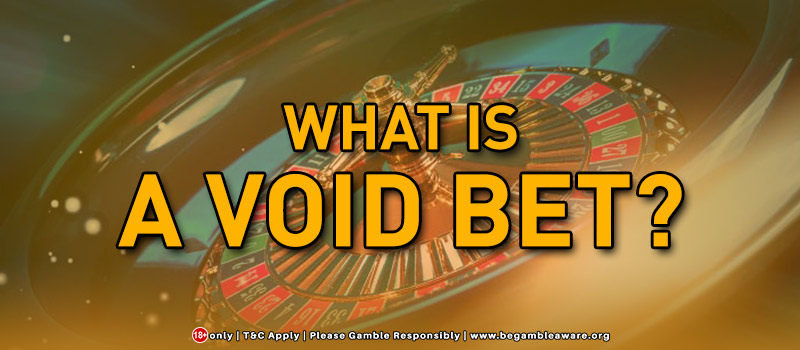 What Is A Void Bet?